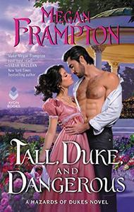 Tall, Duke, and Dangerous: A Hazards of Dukes Novel