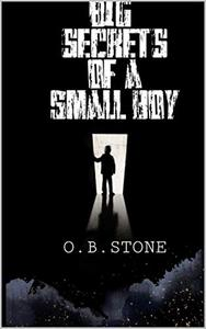 Big Secrets of a Small Boy