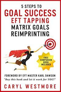 Goal Success (EFT Tapping): Matrix Goals Reimprinting