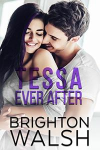 Tessa Ever After: A Best Friend's Little Sister Romance