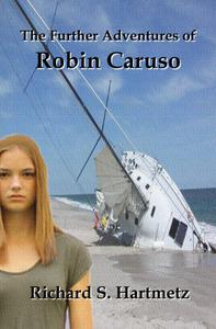 The Further Adventures of Robin Caruso