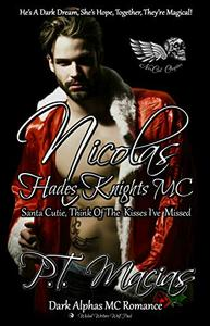 Nicolas: Hades Knights MC, Santa Cutie, Think Of The  Kisses I've Missed (Dark Alphas MC Romance): He's A Dark Dream,  She's Hope, Together, They're Magical, ... Writers Wolf Pack