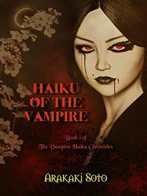 Haiku of the Vampire: Book 1 of The Vampire Haiku Chronicles