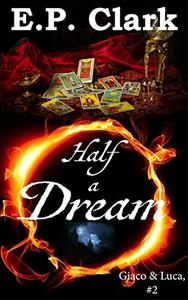 Half a Dream: A Renaissance Fantasy Thriller