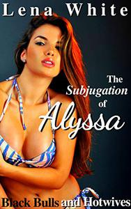 The Subjugation of Alyssa