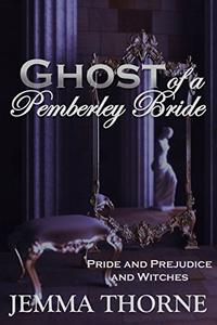 Ghost of a Pemberley Bride: Pride and Prejudice and Witches