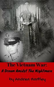 The Vietnam War: A Dream Amidst The Nightmare