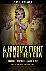 A Hindu's Fight for Mother cow: 94 ways to rip beef lovers apart