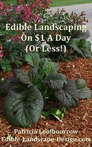 Edible Landscaping On $1 A Day