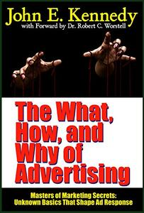 The What, How, and Why of Advertising: Unknown Basics That Shape Ad Response