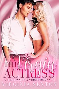 The Virgin Actress: A Billionaire and Virgin Romance
