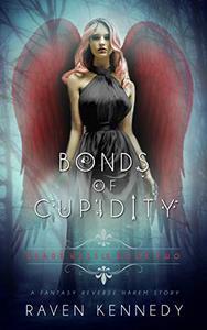 Bonds of Cupidity: A Fantasy Reverse Harem Story