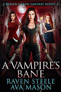 A Vampire's Bane: A Gritty Urban Fantasy Novel