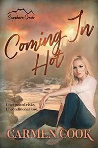Coming In Hot: A Montana Second Chance Romance
