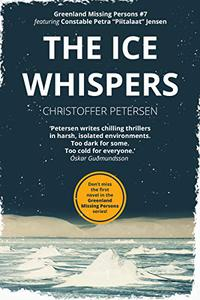 The Ice Whispers: A Constable Petra Jensen Novel