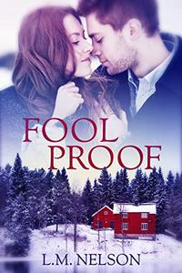 Foolproof: Small Town Enemies to Lovers Romance