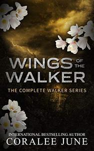 Wings of the Walker: The Complete Walker Series