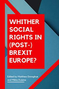 Whither Social Rights in (Post-)Brexit Europe?: Challenges and Opportunities