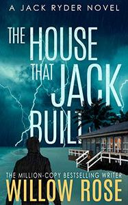 The House that Jack Built: An edge of your seat serial killer thriller