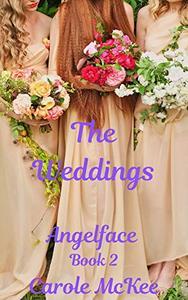 The Weddings: Angelface Book 2