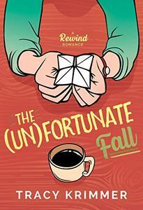 The (Un)fortunate Fall: A Rewind Romance