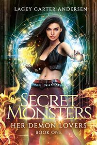 Secret Monsters: A Paranormal Reverse Harem Romance