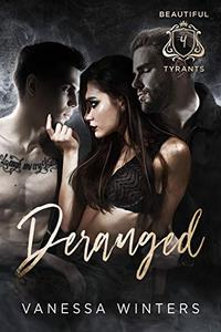 Deranged: A Dark Bully Reverse Harem Romance