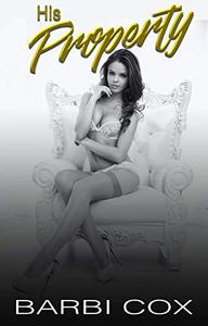 His Property: An Older Man Younger Woman Forbidden First Time Romance