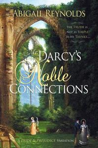 Mr. Darcy's Noble Connections: A Pride & Prejudice Variations
