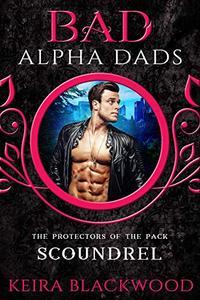 Scoundrel: A Bad Alpha Dads Shifter MC Romance