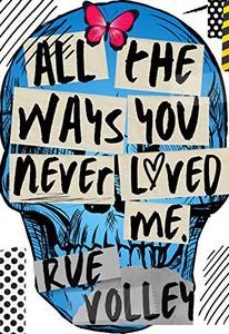 All The Ways You Never Loved Me