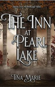 The Inn at Pearl Lake: A Contemporary Romance with humor, thrills and ghostly chills