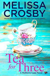 Tea for Three: A heartwarming story about life, love, and true friendship