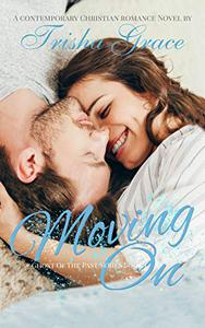 Moving On: A Contemporary Inspirational Romantic Suspense