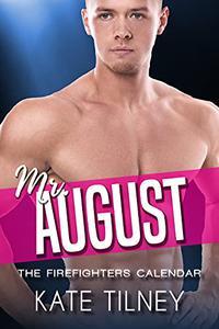 Mr. August: a firefighter, curvy woman short instalove romance