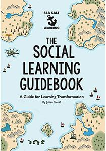 The Social Learning Guidebook: A Guide for Learning Transformation