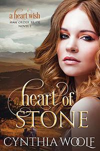Heart of Stone: A Heart Wish Mail Order Bride Novel