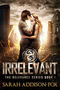 Irrelevant: Young Adult Dystopian Romance
