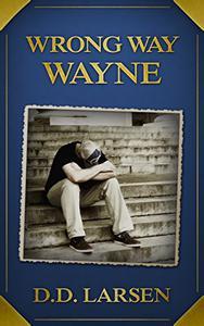 Wrong Way Wayne: A Short Story