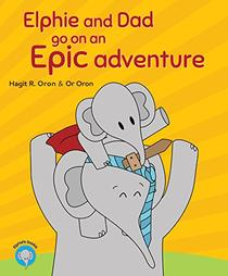Elphie and Dad go on an Epic adventure: Free gift inside