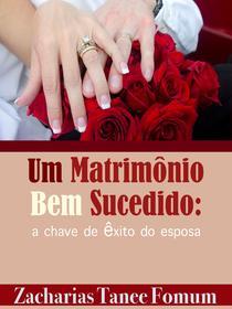 Um Matrimônio Bem Sucedido: Chave de Êxito do Esposa