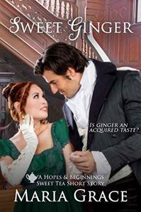 Sweet Ginger: A Sweet Tea Short Story; A Jane Austen sequel