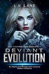 Deviant Evolution: A dark Omegaverse science fiction romance