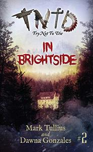 Try Not to Die: In Brightside: An Interactive Adventure