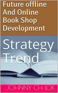 Future offline And Online Book Shop Development: Strategy Trend
