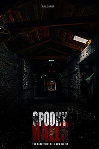 Spooky Halls: The Unraveling Of A New World