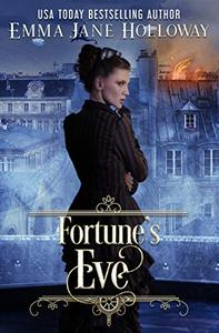 Fortune's Eve: an adventure of gaslight and magic
