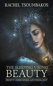 The Sleeping Viking Beauty: A retelling of the Viking Saga of Brunhild and Sigurd the dragon slayer