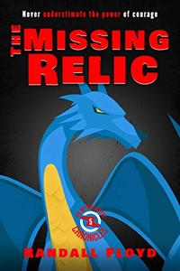 The Missing Relic: Never Underestimate the Power of Courage