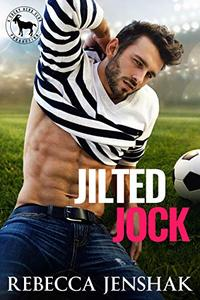 Jilted Jock : A Hero Club Novel